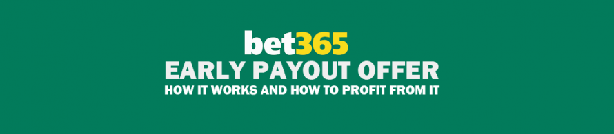Bet365 Early Payout Offer Matched Betting Guide