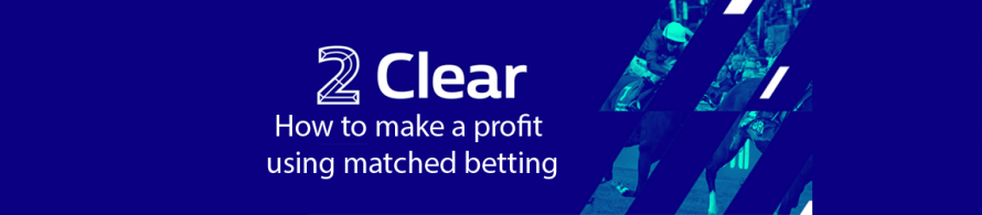 William Hill 2 Clear Matched Betting Guide