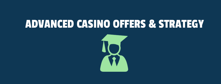 Advanced Casino Offers & Strategy