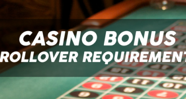 What do rollover requirements mean with casino bonuses?