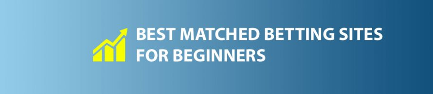 Best Matched Betting Sites for Beginners
