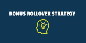 bonus rollover strategy