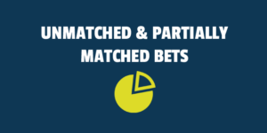 unmatched partially matched bets