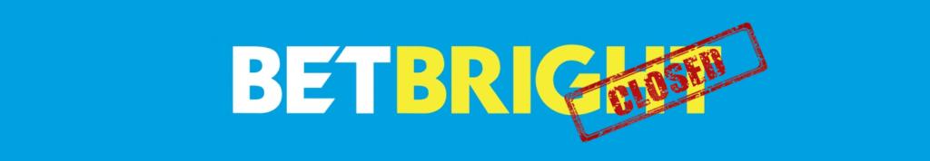 betbright closed