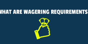 What are wagering requirements?