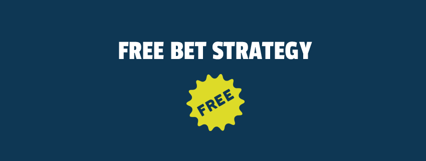 free bet strategy