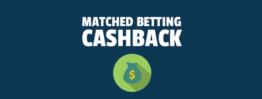 matched betting cashback