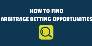 How to find arbitrage betting opportunities