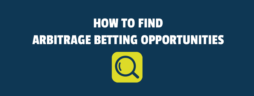 How To Find Arbitrage Bets