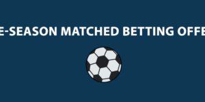 pre-season matched betting offers