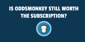 is oddsmonkey still worth the subscription