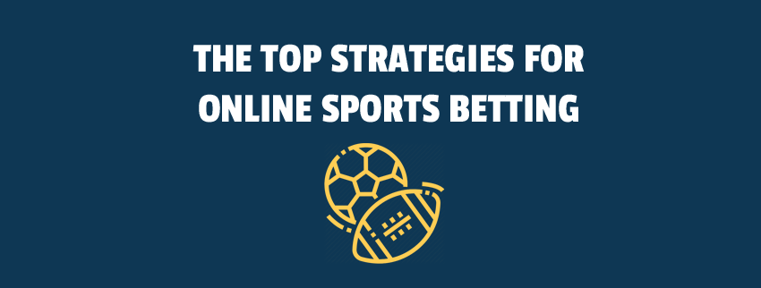 The Top Strategies For Online Sports Betting