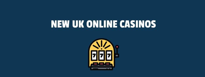 New UK Online Casinos