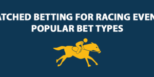 Matched betting for racing events Popular bet types
