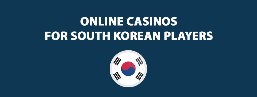 Online Casinos for South Korean Players