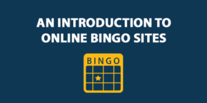 An Introduction To Online Bingo Sites