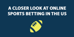A Closer Look at Online Sports Betting in the US
