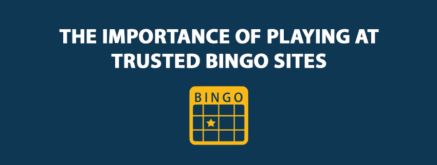 The Importance Of Playing At Trusted Bingo Sites