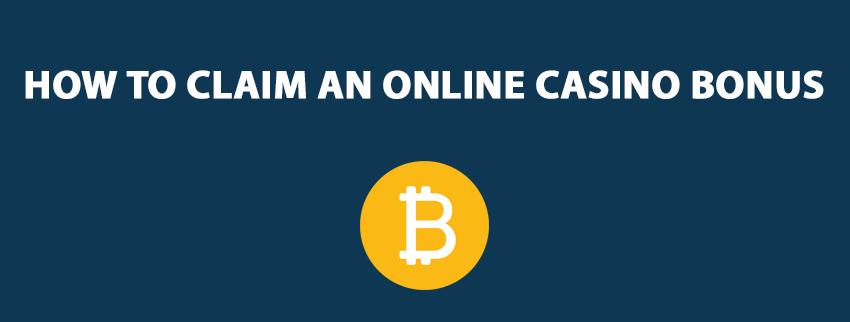 How To Claim An Online Casino Bonus