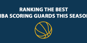 Ranking The Best NBA Scoring Guards This Season