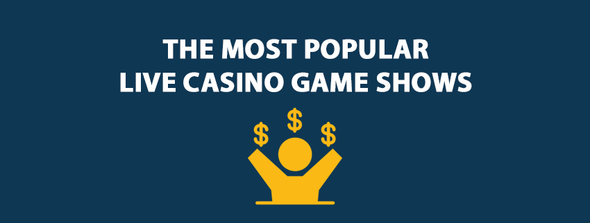 The Most Popular Live Casino Game Shows