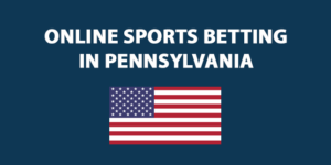 Online Sports Betting in Pennsylvania