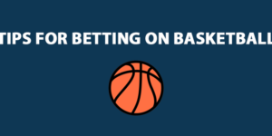 Tips For Betting On Basketball